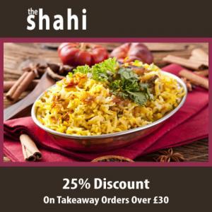 Shahi Tandoori Takeaway - 25% Discount On Orders Over £30
